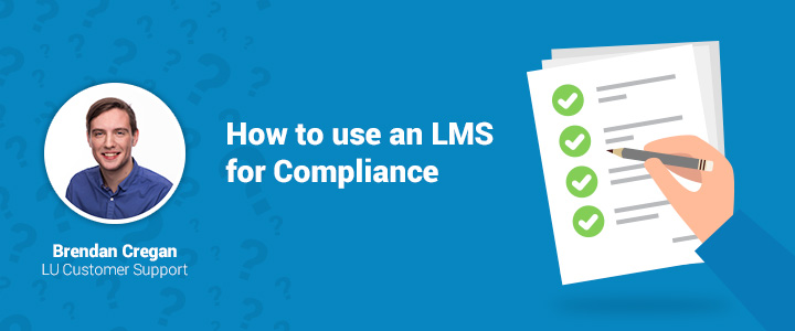 Learn how to use an LMS for compliance