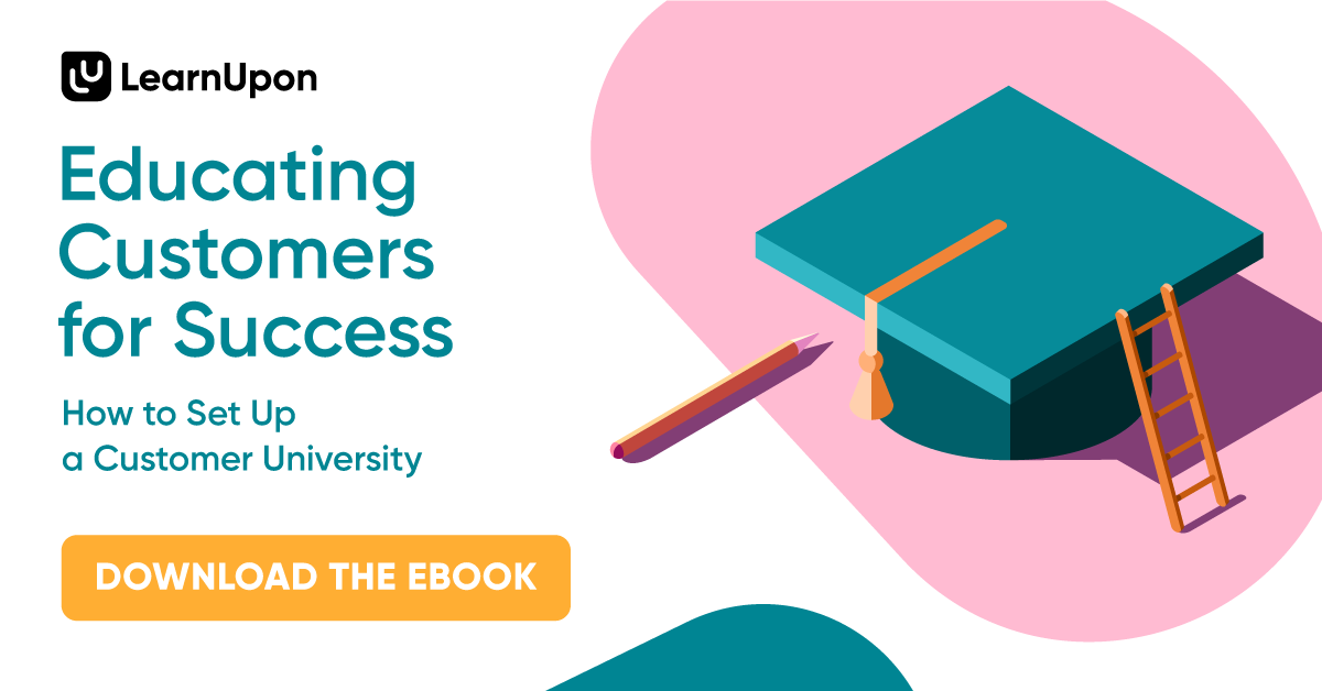 Why We Set Up a Customer University (And Why You Should Too)