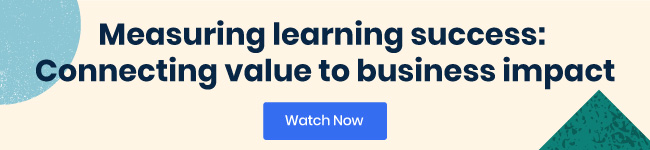 Measuring Learning Success: Connecting Value to Business Impact