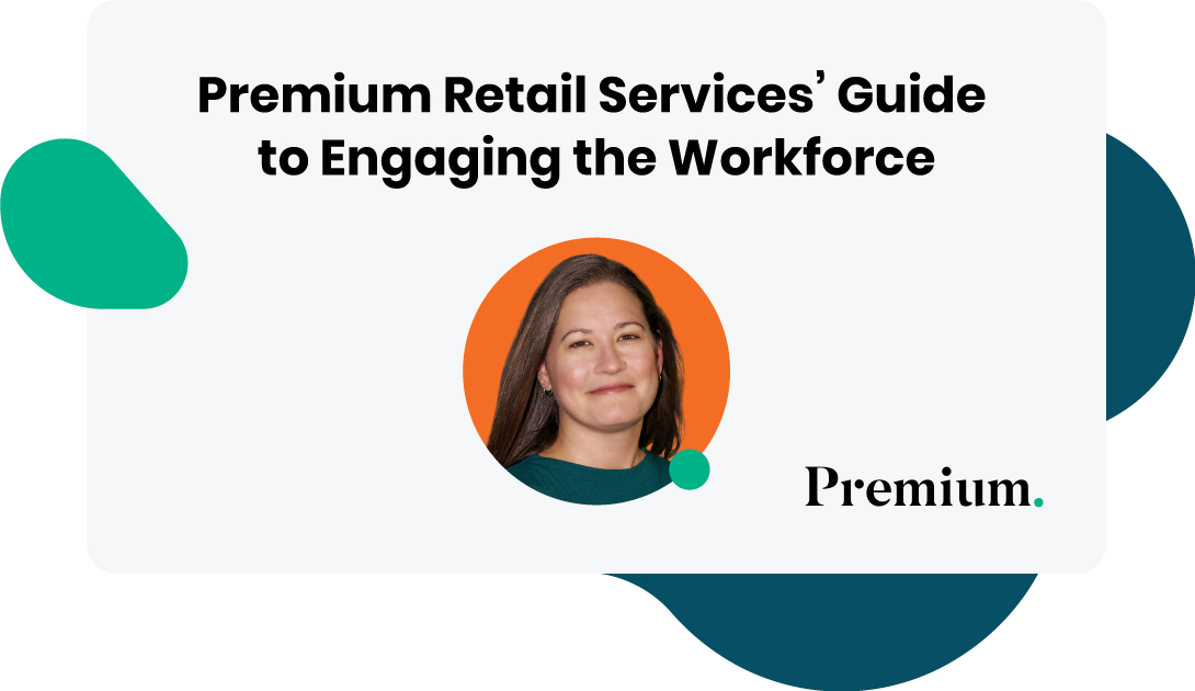 Premium Retail Services' Guide to Engaging the Workforce